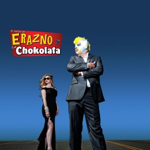 Show Erazno y la Chokolata